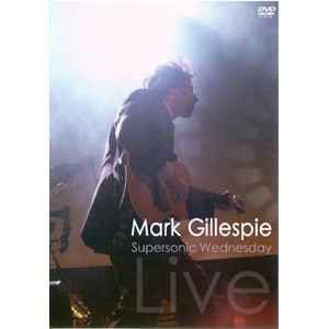 Mark Gillespie - Supersonic Wednesday LIVE (2004) - Mp3 files 160kBit/s