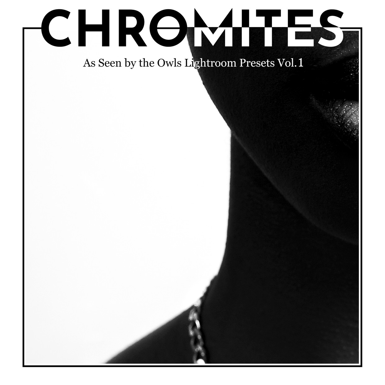 As Seen by the Owls: Lightroom Presets - CHROMITES, Vol 1.