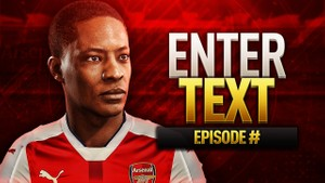 FIFA 17 THE JOURNEY ARSENAL FC THUMBNAIL