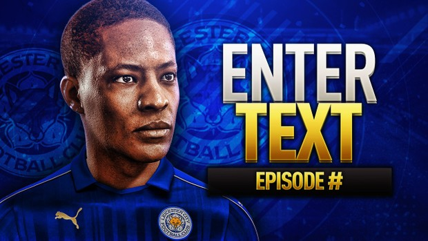FIFA 17 THE JOURNEY LEICESTER CITY THUMBNAIL