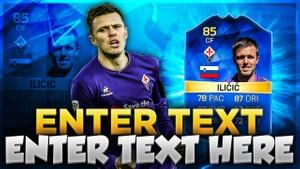 FIFA 16 TOTS ILICIC THUMBNAIL TEMPLATE