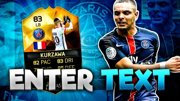 FIFA 16 83 Kurzawa Thumbnail Template (NO PHOTOSHOP NEEDED) TOTW 27