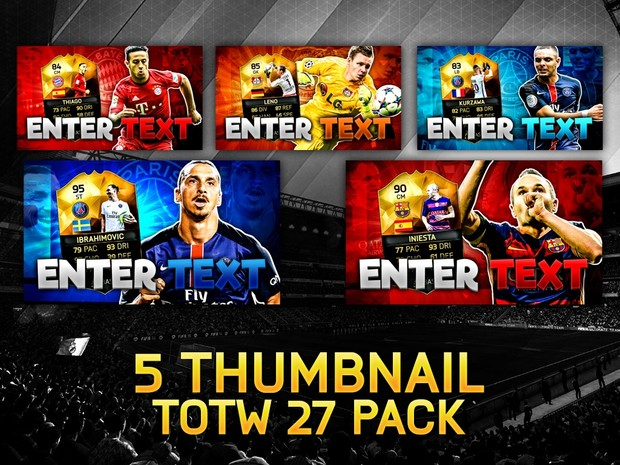 FIFA 16 TOTW 27 Thumbnail Template Pack (NO PHOTOSHOP NEEDED)
