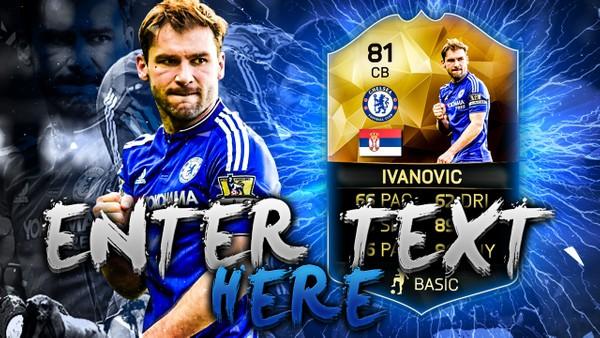 FIFA 16 Ivanovic Thumbnail Template TOTW 25