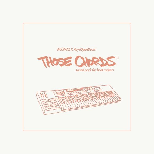 MXXWLL X KeysOpenDoors - THOSE CHORDS™