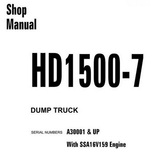 Komatsu HD1500-7 Dump Truck Shop Manual (A30001 and up) - CEBM016105