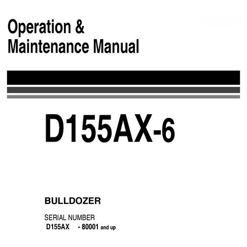 Komatsu D155AX-6 Galeo Bulldozer (80001 and up) Operation & Maintenance Manual - EEAM025000