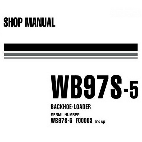 Komatsu WB97S-5 Backhoe Loader Shop Manual