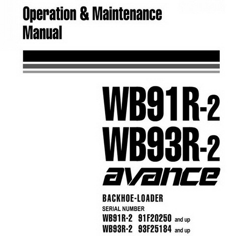Komatsu WB91R-2, WB93R-2 avance Backhoe Loader Operation & Maintenance Manual