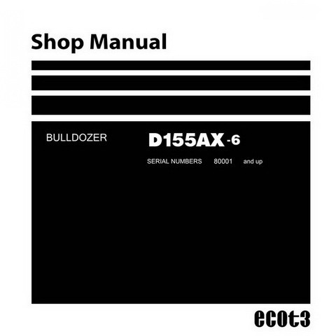 Komatsu D155AX-6 Bulldozer (80001 and up) Shop Manual - SEN00596-09