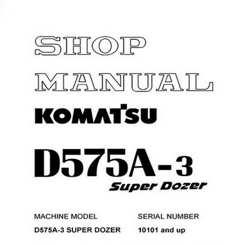 Komatsu D575A-3 Super Dozer (10101 and up) Shop Manual - SEBM022003