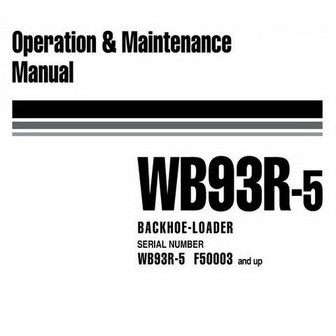 Komatsu WB93R-5 Backhoe Loader Operation & Maintenance Manual