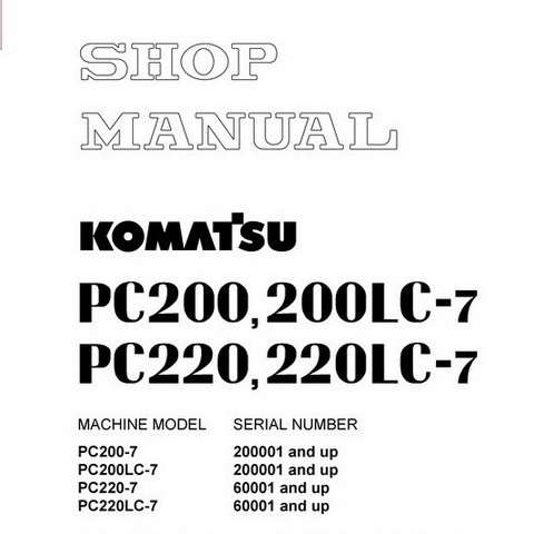 Komatsu PC200-7, PC200LC-7, PC220-7, PC220LC-7 Hydraulic Excavator Shop Manual - SEBM024312