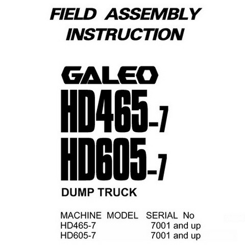 Komatsu HD465-7 & HD605-7 Galeo Dump Truck Field Assembly Instruction - SEAW003802