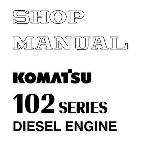Komatsu 102-2 Series Diesel Engine Shop Manual - SEBM030700