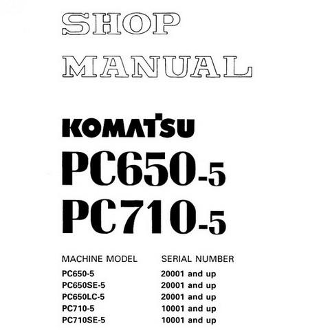 Komatsu PC650-5, PC650SE-5, PC650LC-5, PC710-5, PC710SE-5 Excavator Shop Manual - SEBM000607
