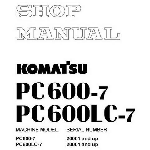 Komatsu PC600-7, PC600LC-7 Hydraulic Excavator Shop Ma