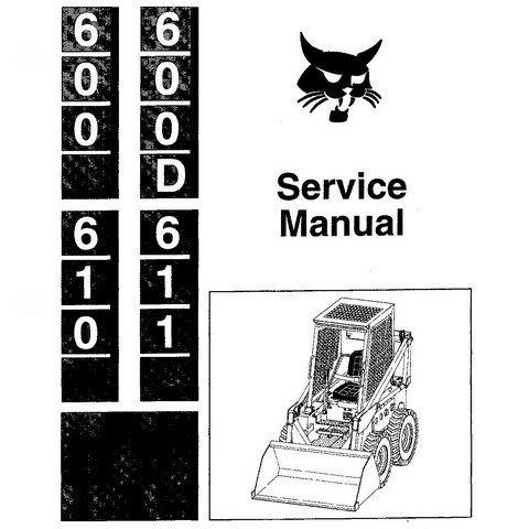 Bobcat 600, 600D, 610, 611 Skid-Steer Loader Service Manual - 6556276