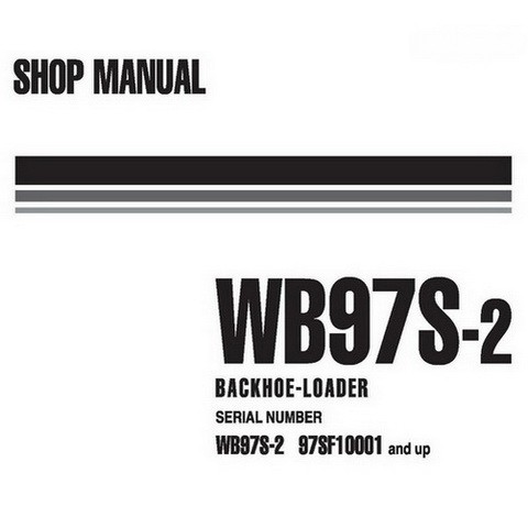Komatsu WB97S-2 Backhoe Loader Shop Manual