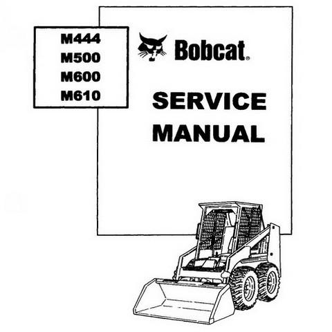 Bobcat M444, M500, M600, M610 Skid-Steer Loader Servic
