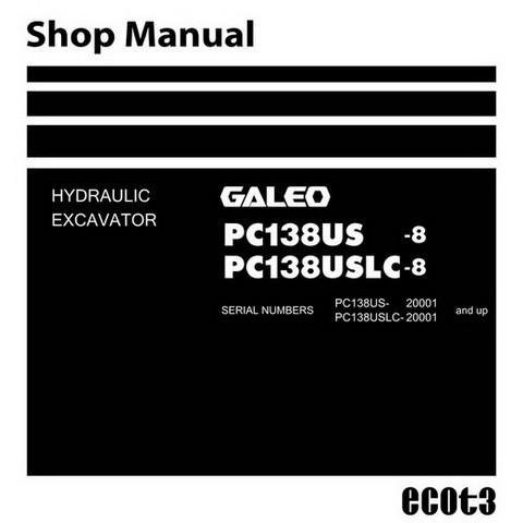 Komatsu PC138US -8 & PC138USLC-8 Galeo Hydraulic Excavator Service Repair  Workshop Manual