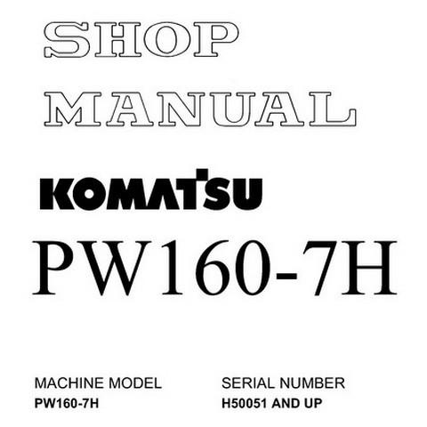Komatsu PW160-7H Hydraulic Excavator Shop Manual (H50051 and up) - VEBM390100