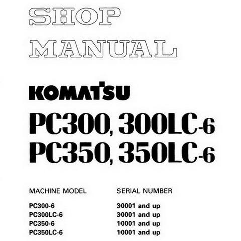 Komatsu PC300, 300LC-6, PC350, 350LC-6 Hydraulic Excavator Shop Manual - SEBM006603