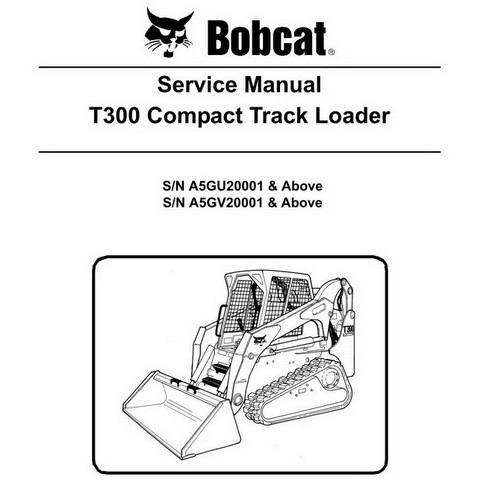 Bobcat T300 Compact Track Loader Service Manual - 6987045