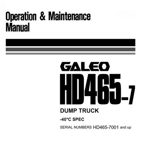 Komatsu D465-7 Galeo Dump Truck Operation & Maintenance Manual - PEN00111-00