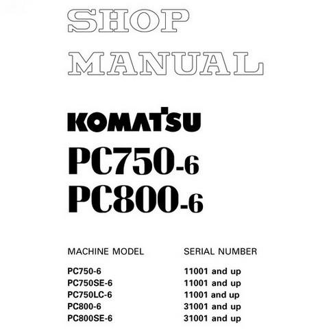 Komatsu PC750-6, PC750SE-6, PC750LC-6, PC800-6, PC800SE-6 Excavator Shop Manual - SEBM025305