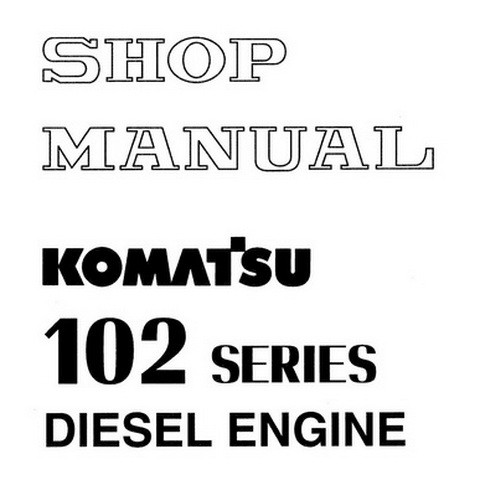 Komatsu 102 Series Diesel Engine Shop Manual - SEBM010021