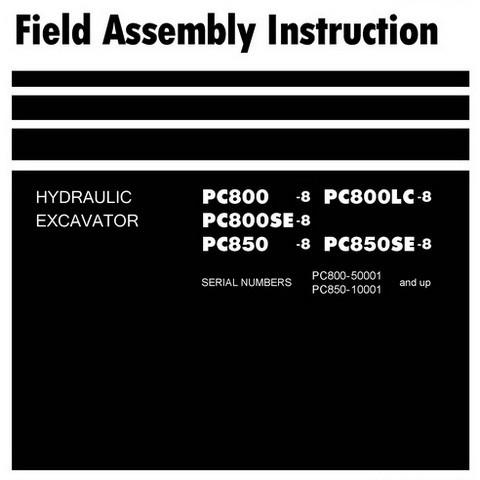 Komatsu PC800-8, PC800LC-8, PC800SE-8, PC850-8, PC850SE-8 Excavator Field Assembly Instruction