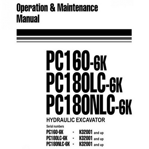 Komatsu PC160-6K, PC180LC-6K, PC180NLC-6K Excavator Operation & Maintenance Manual (K32001 and up)