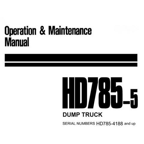 Komatsu HD785-5 Dump Truck Operation & Maintenance Manual (4188 and up) - SEAM028205P