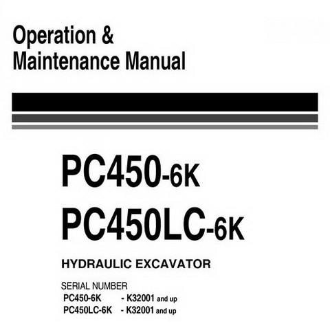 Komatsu PC450-6K, PC450LC-6K Excavator Operation & Maintenance Manual  (K32001 and up) - UEAM001001