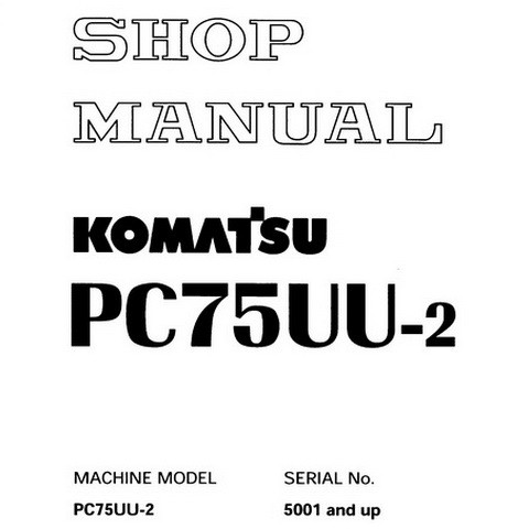 Komatsu PC75UU-2 Hydraulic Excavator Shop Manual (5001 and up) - SEBM001302