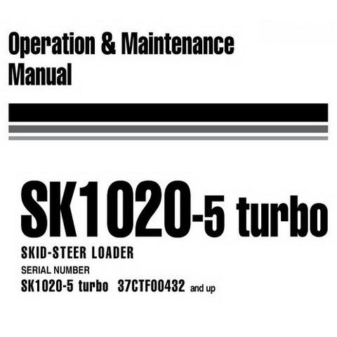 Komatsu SK1020-5 turbo Skid-Steer Loader Operation & Maintenance Manual
