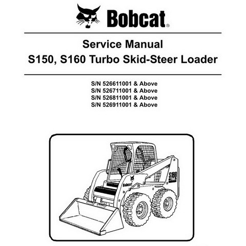 Bobcat S150, S160 Turbo Skid-Steer Loader Service Manual - 6902730
