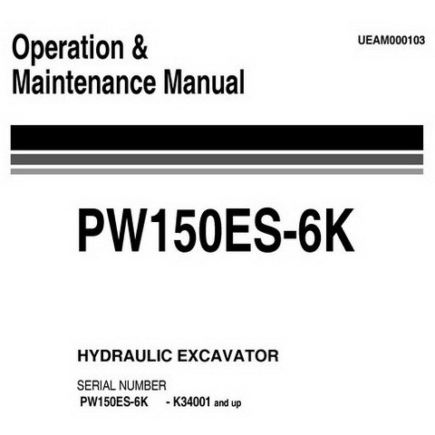 Komatsu PW150ES-6K Hydraulic Excavator Operation & Maintenance Manual (K34001 and up) - UEAM000103