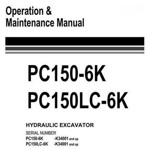 Komatsu PC150-6K, PC150LC-6K Hydraulic Excavator Operation & Maintenance Manual