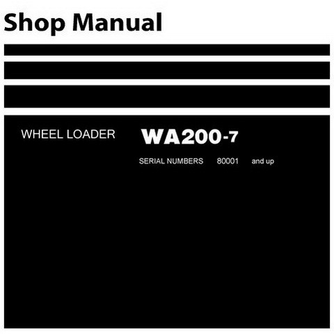 Komatsu WA200-7 Wheel Loader Shop Manual