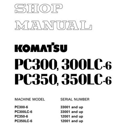 Komatsu PC300-6, PC300LC-6, PC350-6, PC350LC-6 Hydraulic Excavator Shop Manual - SEBM014307
