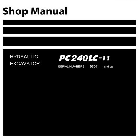Komatsu PC240LC-11 Hydraulic Excavator Shop Manual (SN: 95001 and up) - SEN06501-01