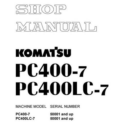 Komatsu PC400-7, PC400LC-7 Hydraulic Excavator Shop Manual (50001 and up) - SEBM037600