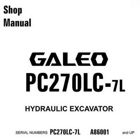 Komatsu PC270LC-7L Galeo Hydraulic Excavator Shop Manual (A86001 and up) -  CEBM005903