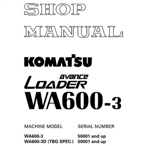 Komatsu.WA600-3 avance Wheel Loader Shop Manual (SN: 5