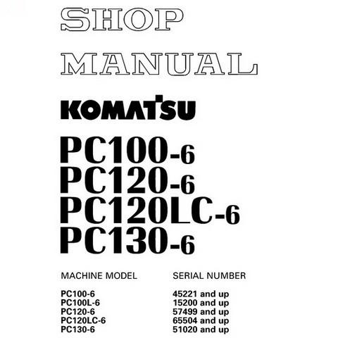 Komatsu PC100-6, PC100L-6, PC120-6, PC120LC-6, PC130-6 Hydraulic Excavator Shop Manual
