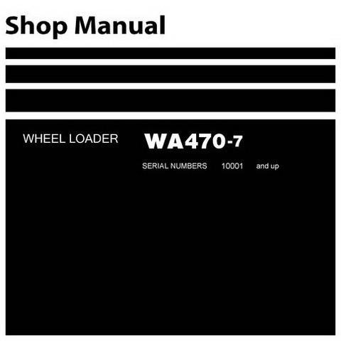 Komatsu WA470-7 Wheel Loader Shop Manual (SN: 10001 and up)