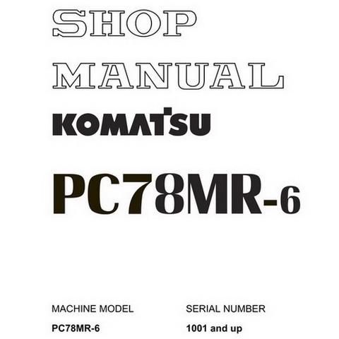 Komatsu PC78MR-6 Hydraulic Excavator Shop Manual (1001 and up) - SEBM030601