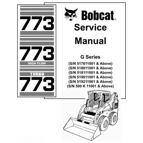 Bobcat 773 G-Series Skid-Steer Loader Service Manual - 6900834